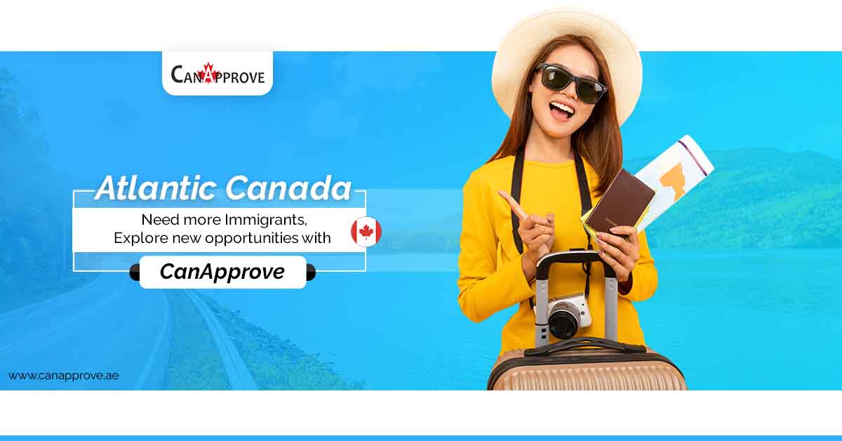Atlantic Canada need more immigrants, explore new opportunities with CanApprove.