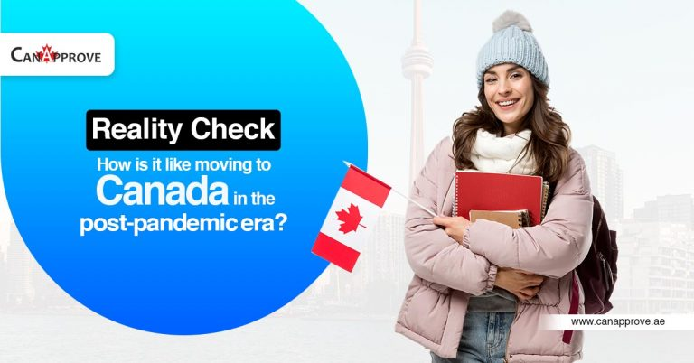 Reality Check: How is it like moving to Canada in the post-pandemic era?