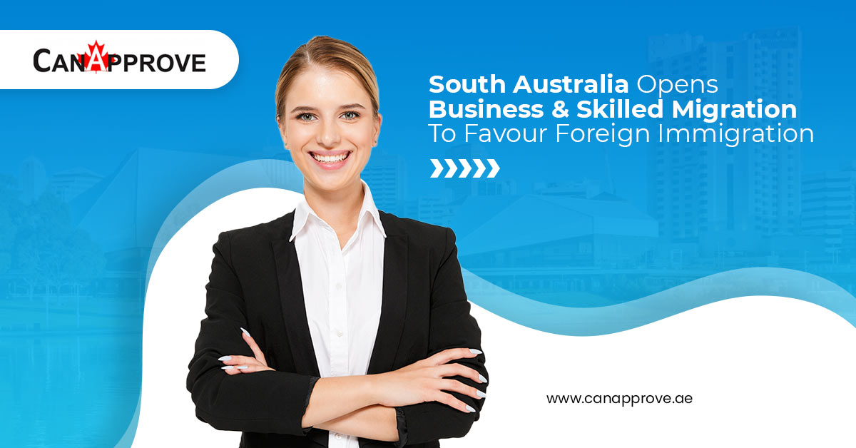 South Australia Opens Business & Skilled Migration To Favour Foreign Immigration.