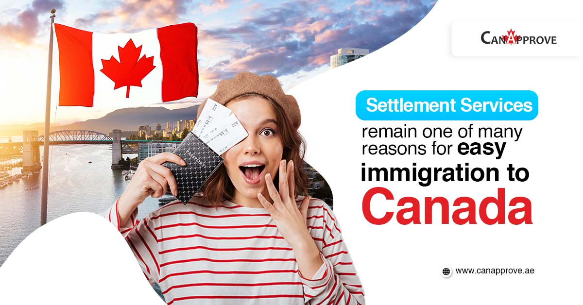 Settlement Services remain one of many reasons for easy immigration to Canada