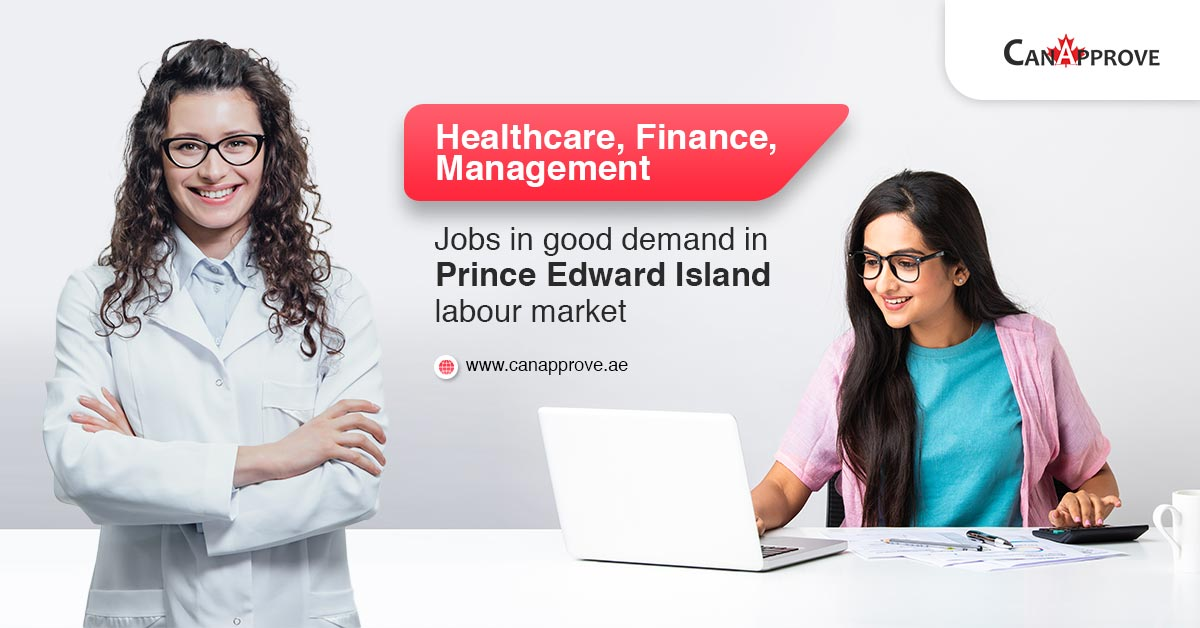 Healthcare, Finance, Management are in demand jobs in Prince Edward Island