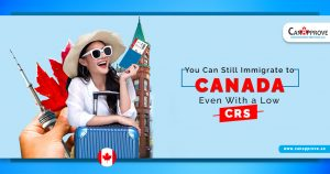 How To Get Canada PR Through Express Entry Even With Low CRS?